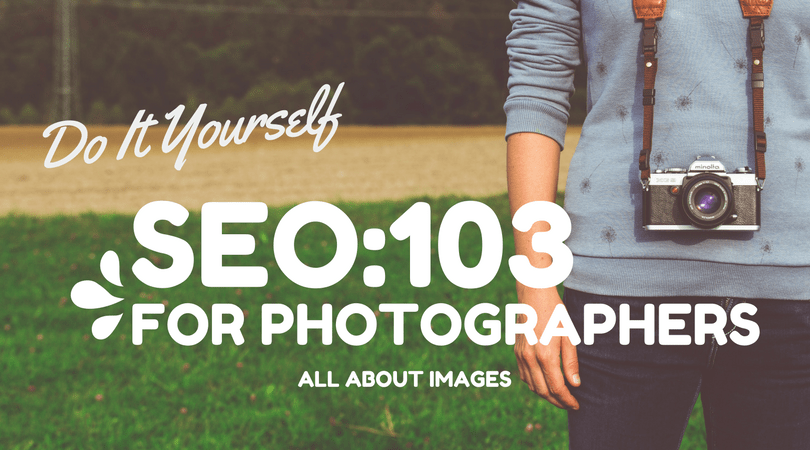 DIY SEO for Photographers – 103
