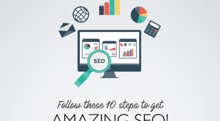 10 Steps to AMAZING SEO!